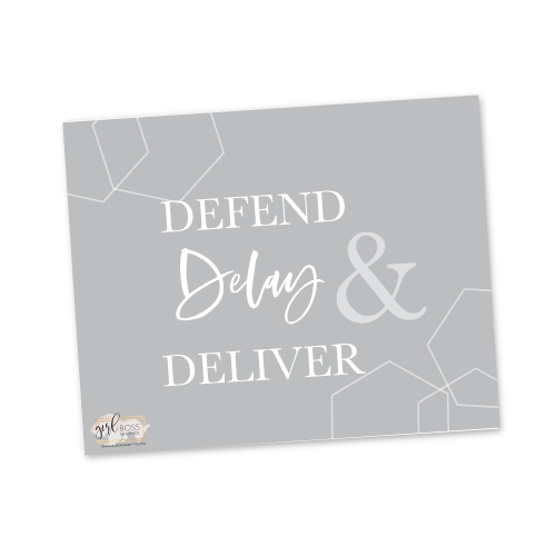 Defend, Delay, & Deliver